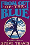Portada de FROM OUT OF THE BLUE: A SPIRITUAL ADVENTURE BY STEVE TRAVIS (1990-10-15)