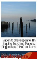 Portada de BACON  & SHAKESPEARE: AN INQUIRY TOUCHING PLAYERS, PLAYHOUSES & PLAY-WRITERS