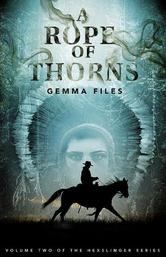 Portada de A ROPE OF THORNS: VOLUME TWO OF THE HEXSLINGER SERIES