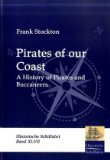Portada de PIRATES OF OUR COAST: A HISTORY OF PIRATES AND BUCCANEERS