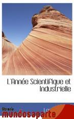 Portada de L`ANNÉE SCIENTIFIQUE ET INDUSTRIELLE