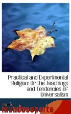 Portada de PRACTICAL AND EXPERIMENTAL RELIGION: OR THE TEACHINGS AND TENDENCIES OF UNIVERSALISM