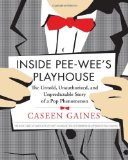 Portada de INSIDE PEE-WEE'S PLAYHOUSE: THE BEHIND-THE-SCENES STORY OF A POP PHENOMENON