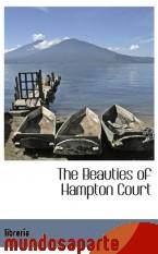 Portada de THE BEAUTIES OF HAMPTON COURT