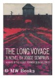 Portada de THE LONG VOYAGE ; A NOVEL BY JORGE SEMPRUN - [TRANSLATED FROM THE FRENCH BY RICHARD SEAVER]