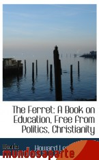 Portada de THE FERRET: A BOOK ON EDUCATION, FREE FROM POLITICS, CHRISTIANITY