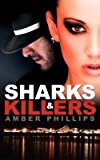 Portada de [(SHARKS AND KILLERS)] [BY (AUTHOR) AMBER PHILLIPS] PUBLISHED ON (FEBRUARY, 2007)