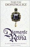 Portada de EL DIAMANTE DE LA REINA: EL AMOR FRANCES DE FELIPE II