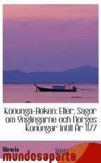 Portada de KONUNGA-BOKEN: ELLER, SAGOR OM YNGLINGARNE OCH NORGES KONUNGAR INTILL ÅR 1177