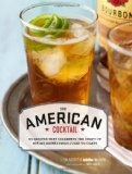Portada de THE AMERICAN COCKTAIL: 50 RECIPES THAT CELEBRATE THE CRAFT OF MIXING DRINKS FROM COAST TO COAST