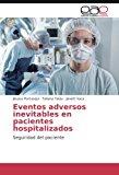 Portada de EVENTOS ADVERSOS INEVITABLES EN PACIENTES HOSPITALIZADOS: SEGURIDAD DEL PACIENTE
