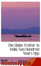 Portada de THE GLOBE TROTTER IN INDIA TWO HUNDRED YEARS AGO