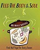 Portada de FEED THE BODY AND SOUL: FOOD AND YOGA FOR EVERY SEASON BY ARIANNA SERTOLI (2016-07-27)