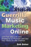 Portada de GUERRILLA MUSIC MARKETING ONLINE: 129 FREE & LOW-COST STRATEGIES TO PROMOTE & SELL YOUR MUSIC ON THE INTERNET BY BAKER, BOB (2012) PAPERBACK