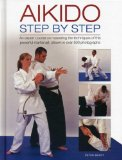 Portada de AIKIDO: STEP BY STEP: AN EXPERT COURSE ON MASTERING THE TECHNIQUES OF THIS POWERFUL MARTIAL ART, SHOWN IN OVER 500 PHOTOGRAPHS BY BRADY, PETER (2013) HARDCOVER