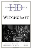 Portada de HISTORICAL DICTIONARY OF WITCHCRAFT (HISTORICAL DICTIONARIES OF RELIGIONS, PHILOSOPHIES, AND MOVEMENTS SERIES) 2ND EDITION BY DURRANT, JONATHAN, BAILEY, MICHAEL D. (2012) HARDCOVER
