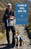 Portada de CHARLIE, MEG AND ME: AN EPIC 530 MILE WALK RECREATING BONNIE PRINCE CHARLIE'S ESCAPE AFTER THE DISASTER OF CULLODEN BY GREGOR EWING (2013) PAPERBACK