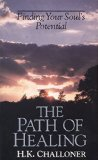 Portada de THE PATH OF HEALING: FINDING YOUR SOUL'S POTENTIAL 3RD EDITION BY CHALLONER, H K (1990) PAPERBACK