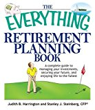 Portada de THE EVERYTHING RETIREMENT PLANNING BOOK: A COMPLETE GUIDE TO MANAGING YOUR INVESTMENTS, SECURING YOUR FUTURE, AND ENJOYING LIFE TO THE FULLEST BY HARRINGTON, JUDITH R., STEINBERG, STANLEY J. (2007) PAPERBACK