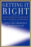 Portada de GETTING IT RIGHT: NOTRE DAME ON LEADERSHIP AND JUDGMENT IN BUSINESS 1ST (FIRST) EDITION BY BARTKUS, VIVA, CONLON, ED (2008)