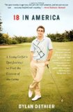 Portada de 18 IN AMERICA: A YOUNG GOLFER'S EPIC JOURNEY TO FIND THE ESSENCE OF THE GAME REPRINT EDITION BY DETHIER, DYLAN (2014) PAPERBACK
