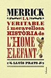 Portada de MERRICK: LA VERITABLE I MERAVELLOSA HISTÒRIA DE LHOME ELEFANT