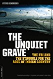Portada de THE UNQUIET GRAVE: THE FBI AND THE STRUGGLE FOR THE SOUL OF INDIAN COUNTRY BY STEVE HENDRICKS (17-AUG-2007) PAPERBACK