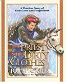 Portada de THE PRIEST WITH DIRTY CLOTHES A TIMELESS STORY OF GOD'S LOVE AND FORGIVENESS BY DR. R. C. SPROUL (1997-09-04)