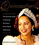 Portada de QUINCEANERA!: THE ESSENTIAL GUIDE TO PLANNING THE PERFECT SWEET FIFTEEN CELEBRATION BY MICHELE SALCEDO (1997-10-30)