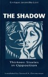 Portada de THE SHADOW: THIRTEEN STORIES IN OPPOSITION (DISCOVERIES) BY LEVI, ENRIQUE JARAMILLO (1996) PAPERBACK