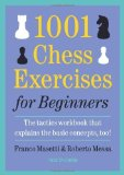 Portada de 1001 CHESS EXERCISES FOR BEGINNERS: THE TACTICS WORKBOOK THAT EXPLAINS THE BASIC CONCEPTS, TOO BY MASETTI, FRANCO, MESSA, ROBERTO (2012) PAPERBACK