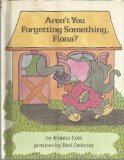 Portada de AREN'T YOU FORGETTING SOMETHING, FIONA? BY COLE, JOANNA (1984) HARDCOVER