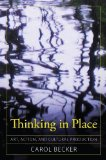 Portada de THINKING IN PLACE: ART, ACTION, AND CULTURAL PRODUCTION (CULTURAL POLITICS & THE PROMISE OF DEMOCRACY) BY BECKER, CAROL (2009) PAPERBACK