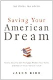 Portada de SAVING YOUR AMERICAN DREAM: HOW TO SECURE A SAFE MORTGAGE, PROTECT YOUR HOME, AND IMPROVE YOUR FINANCIAL FUTURE BY JASON BIRO (2009-09-24)