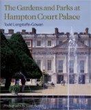 Portada de THE GARDENS AND PARKS AT HAMPTON COURT PALACE BY LONGSTAFFE-GOWAN, TODD (2005) HARDCOVER