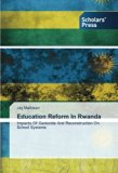 Portada de EDUCATION REFORM IN RWANDA: IMPACTS OF GENOCIDE AND RECONSTRUCTION ON SCHOOL SYSTEMS BY JAY MATHISEN (2014-06-23)