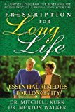 Portada de PRESCRIPTION FOR LONG LIFE: ESSENTIAL REMEDIES FOR LONGEVITY (DR. MORTON WALKER HEALTH BOOK) BY MITCHELL KURK (1997-09-01)