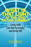 Portada de WHAT IS THAT LIGHT AT THE END OF THE TUNNEL?: LIVING WITH CONE ROD DYSTROPHY AND LOVING LIFE! BY VIDA BYAS (2013-06-05)