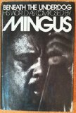 Portada de BENEATH THE UNDERDOG: HIS WORLD AS COMPOSED BY MINGUS 1ST EDITION BY CHARLES MINGUS (1971) HARDCOVER