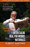 Portada de IGNORA A LOS EXPERTOS Y OBTEN SALUD REAL POR MEDIOS NATURALES: 288 RECOMENDACIONES PARA SANAR LAS MAS DIVERSAS CONDICIONES DE SALUD SIN NECESIDAD DE DROGAS SINTETICAS (SPANISH EDITION) BY DR. ALBERTO MARTINEZ (2016-03-03)