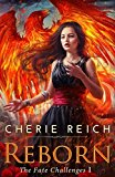 Portada de REBORN: VOLUME 1 (THE FATE CHALLENGES) BY CHERIE REICH (2014-05-10)