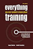Portada de EVERYTHING YOU EVER NEEDED TO KNOW ABOUT TRAINING: A ONE-STOP SHOP FOR EVERYONE INTERESTED IN TRAINING, LEARNING AND DEVELOPMENT BY KAYE THORNE (2007-09-01)