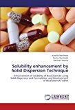 Portada de SOLUBILITY ENHANCEMENT BY SOLID DISPERSION TECHNIQUE: ENHANCEMENT OF SOLUBILITY OF BICALUTAMIDE USING SOLID DISPERSION AND FORMULATION AND DEVELOPMENT OF BICALUTAMIDE TABLET BY KANTILAL NARKHEDE (2012-07-25)