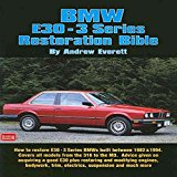 Portada de [BMW E30-3 SERIES RESTORATION BIBLE: A PRACTICAL MANUAL INCLUDING ADVICE ON BUYING A GOOD USED MODEL FOR RESTORATION] (BY: ANDREW EVERETT) [PUBLISHED: JANUARY, 2006]
