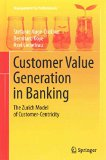 Portada de [(CUSTOMER VALUE GENERATION IN BANKING 2016 : THE ZURICH MODEL OF CUSTOMER-CENTRICITY)] [BY (AUTHOR) STEFANIE AUGE-DICKHUT ] PUBLISHED ON (SEPTEMBER, 2015)