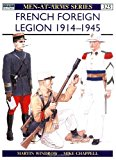 Portada de FRENCH FOREIGN LEGION 1914-45 (MEN-AT-ARMS) BY MARTIN WINDROW (1999-03-26)
