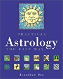 Portada de PRACTICAL ASTROLOGY THE EASY WAY BY JONATHAN DEE (2003-03-06)