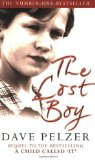 Portada de THE LOST BOY: A FOSTER CHILD'S SEARCH FOR THE LOVE OF A FAMILY BY PELZER, DAVE NEW EDITION (2009)