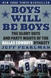 Portada de BOYS WILL BE BOYS: THE GLORY DAYS AND PARTY NIGHTS OF THE DALLAS COWBOYS DYNASTY BY PEARLMAN, JEFF (2009) PAPERBACK