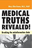 Portada de MEDICAL TRUTHS REVEALED!: BREAKING THE MISINFORMATION CHAIN BY MARY ELLEN RENNA M.D. (2009-01-01)